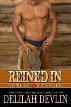 Reined In - Lone Star Lovers, #7 ebook by Delilah Devlin