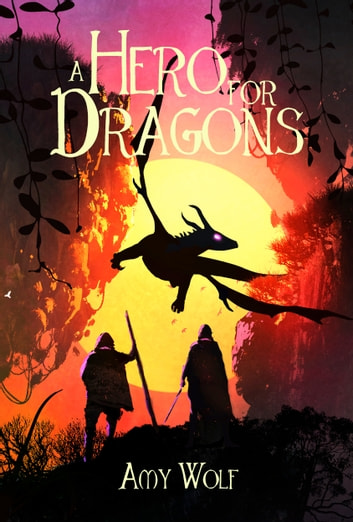 A Hero For Dragons ebook by Amy Wolf