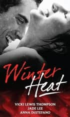 Winter Heat: Weekend Fling / Weekend Tigress / Weekend Meltdown (Mills & Boon M&B) ebook by Vicki Lewis Thompson, Jade Lee, Anna DeStefano