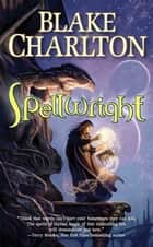 Spellwright ebook by Blake Charlton