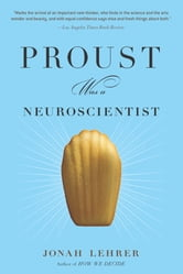 Proust Was a Neuroscientist ebook by Jonah Lehrer