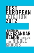 Best European Fiction 2012 ebook by Aleksandar Hemon, Nicole Krauss