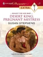 Desert King, Pregnant Mistress ebook by