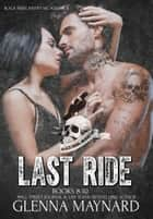 Last Ride Black Rebel Riders' MC Volume 3 ebook by Glenna Maynard