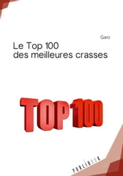 Le Top 100 des meilleures crasses ebook by Garo