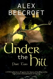 Under the Hill: Dogfighters ebook by Alex Beecroft