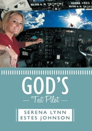 God's Test Pilot ebook by Serena Lynn Estes Johnson