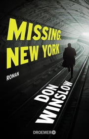 Missing. New York - Roman ebook by Don Winslow