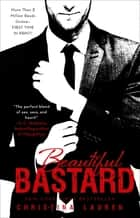Beautiful Bastard ebook by Christina Lauren