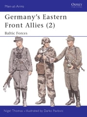 Germany's Eastern Front Allies (2) - Baltic Forces ebook by Nigel Thomas,Darko Pavlovic