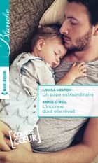 Un papa extraordinaire - L'inconnu dont elle rêvait ebook by Louisa Heaton,Annie O'Neil