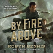By Fire Above - A Signal Airship Novel audiobook by Robyn Bennis