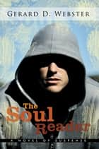The Soul Reader ebook by Gerard D. Webster