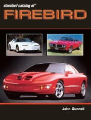 Standard Catalog of Firebird ebook by John Gunnell