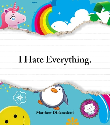 I Hate Everything ebook by Matthew DiBenedetti