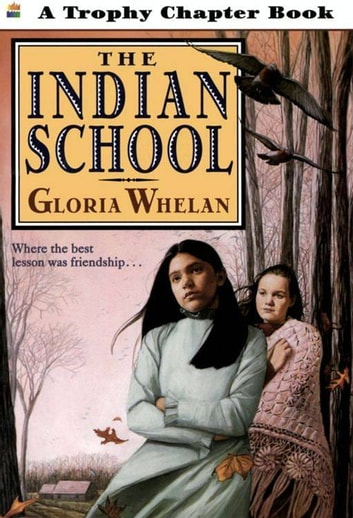 The Indian School ebook by Gloria Whelan