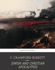 Jewish and Christian Apocalypses ebook by F. Crawford Burkitt