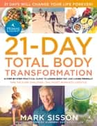 The Primal Blueprint 21-Day Total Body Transformation - A step-by-step, gene reprogramming action plan eBook by Mark Sisson