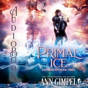 Primal Ice - Paranormal Fantasy audiobook by Ann Gimpel