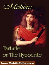 Tartuffe Or The Hypocrite (Mobi Classics) ebook by Moliere,Curtis Hidden Page (Translator),Jeffrey D. Hoeper (Translator)