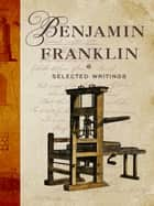 Selected Writings ebook by Benjamin Franklin