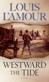 Westward the Tide ebook by Louis L'Amour
