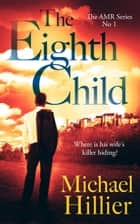 The Eighth Child - Adventure, Mystery, Romance, #1 ebook by Michael Hillier