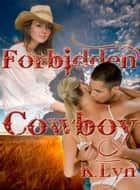 Forbidden Cowboy ebook by K. Lyn