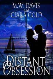 Distant Obsession ebook by M. W. Davis,Ciara Gold