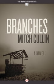 Branches - A Novel ebook by Mitch Cullin