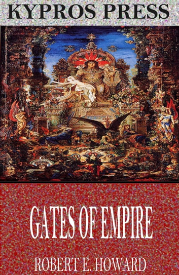 Gates of Empire ebook by Robert E. Howard