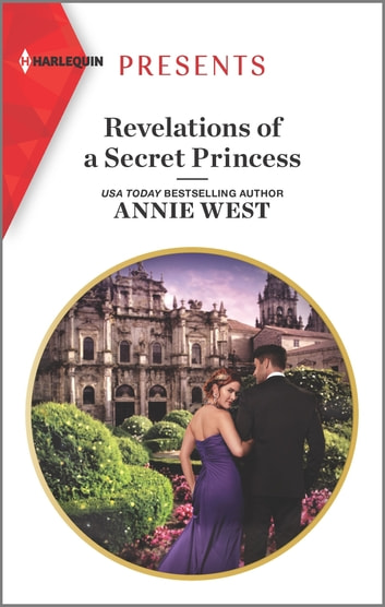 Revelations of a Secret Princess ebook by Annie West