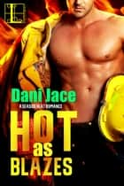 Hot As Blazes ebook by