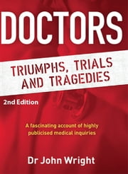 Doctors: Triumphs, Trials and Tragedies ebook by Dr John Wright