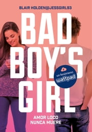 Amor loco nunca muere (Bad Boy's Girl 3) ebook by Blair Holden