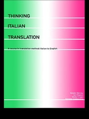 Thinking Italian Translation - A Course in Translation Method: Italian to English ebook by Stella Cragie,Patrizia Gambarotta,Ian Higgins,Sándor Hervey