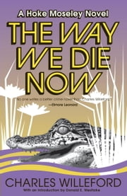 The Way We Die Now ebook by Charles Willeford