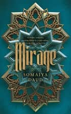 Mirage - the captivating Sunday Times bestseller ebook by Somaiya Daud