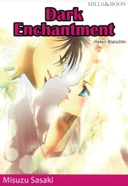 DARK ENCHANTMENT (Mills & Boon Comics) - Mills & Boon Comics ebook by Misuzu Sasaki,Helen Bianchin