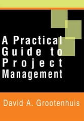 A Practical Guide to Project Management ebook by David Grootenhuis