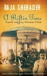 A Rift in Time ebook by Raja Shehadeh
