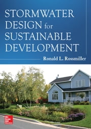 Stormwater Design for Sustainable Development ebook by Ronald Rossmiller