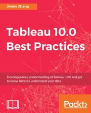 Tableau 10.0 Best Practices ebook by Jenny Zhang