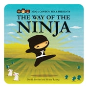 Ninja Cowboy Bear Presents the Way of the Ninja ebook by David Bruins,Hilary Leung