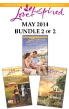 Love Inspired May 2014 - Bundle 2 of 2 - Jedidiah's Bride\Loving the Lawman\Forever Her Hero ebook by Rebecca Kertz, Ruth Logan Herne, Belle Calhoune