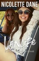 Vanlife: A Lesbian Romance Novel ebook by Nicolette Dane
