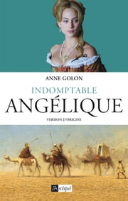 Indomptable Angélique ebook by Anne Golon
