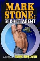 Mark Stone:Secret Agent ebook by Marc Holland