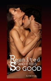Reunited And It Feels So Good ebook by Elaine Shuel