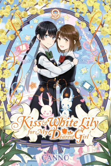 Kiss and White Lily for My Dearest Girl, Vol. 9 ebook by Canno